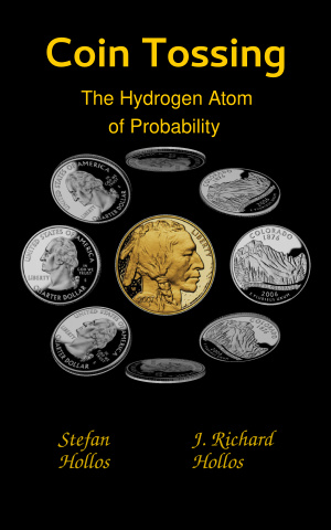 Coin Tossing: The Hydrogen Atom of Probability